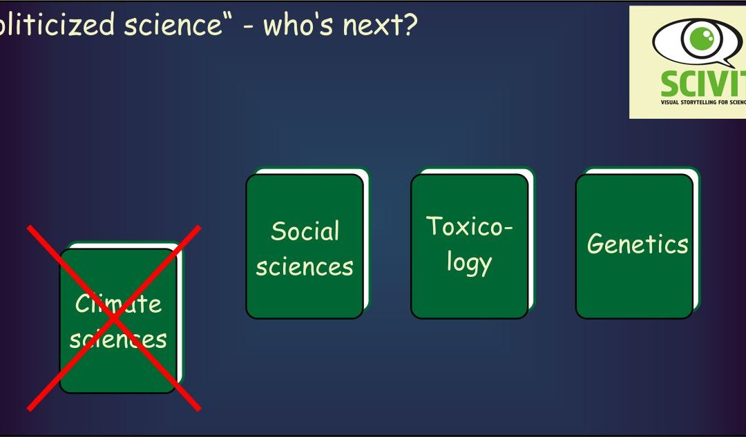 """Politicized science"" – who's next?"